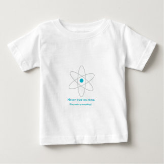 Never trust an atom. They make up everything! T Shirt