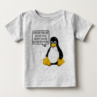 Never trust an OS you don't have sources for! Baby T-Shirt