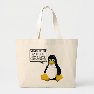 Never trust an OS you don't have sources for! Large Tote Bag