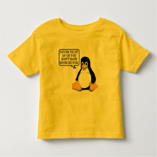 Never trust an OS you don't have sources for! Toddler T-shirt