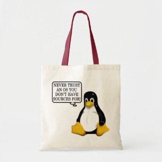 Never trust an OS you don't have sources for! Tote Bag