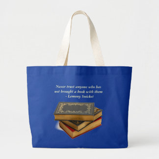 Never trust anyone who has not brought a book large tote bag