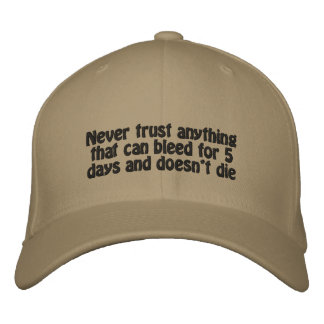 Never trust anything embroidered hat