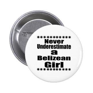 Never Underestimate A Belizean Girlfriend Button