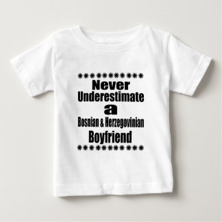 Never Underestimate A Bosnian & Herzegovinian Boyf Baby T-Shirt