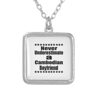 Never Underestimate A Cambodian Boyfriend Silver Plated Necklace