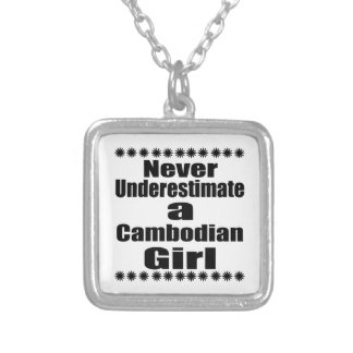 Never Underestimate A Cambodian Girlfriend Silver Plated Necklace
