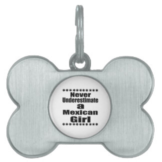 Never Underestimate A Mexican Girlfriend Pet Name Tag