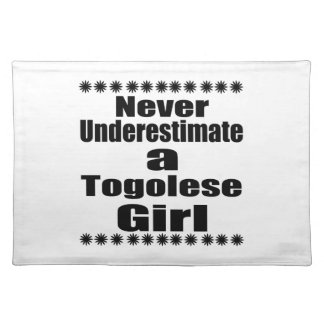 Never Underestimate A Togolese Girlfriend Cloth Placemat