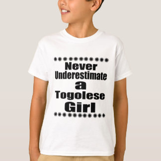 Never Underestimate A Togolese Girlfriend T-Shirt
