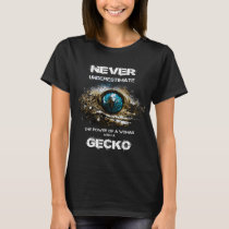 Never underestimate a woman with a gecko T-Shirt