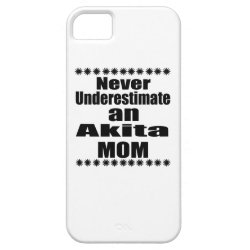 Never Underestimate Akita Mom iPhone SE/5/5s Case