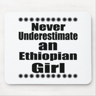 Never Underestimate An Ethiopian Girl Mouse Pad