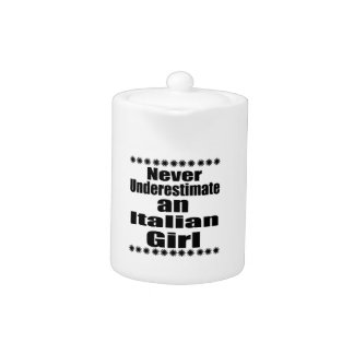 Never Underestimate An Italian Girl Teapot