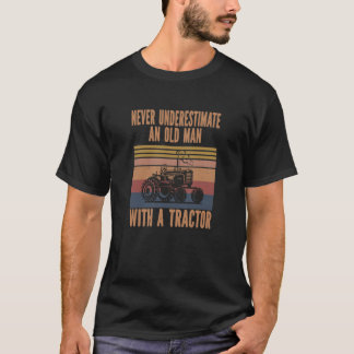 Never Underestimate An Old Man With Tractor T-Shirt