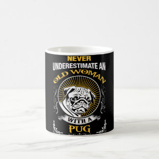 Never Underestimate An Old Woman with A Pug Coffee Mug