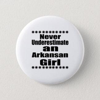 Never Underestimate  Arkansan Girlfriend Button