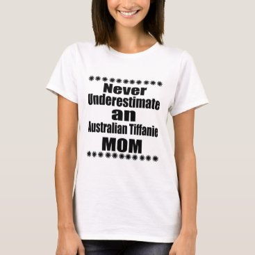 McTiffany Tiffany Aqua Never Underestimate Australian Tiffanie Mom T-Shirt