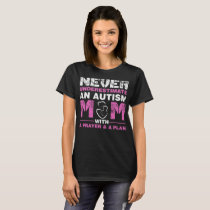 Never Underestimate Autism Mom With Prayer Plan T-Shirt