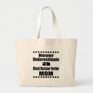 Never Underestimate Black Russian Terrier Mom Large Tote Bag
