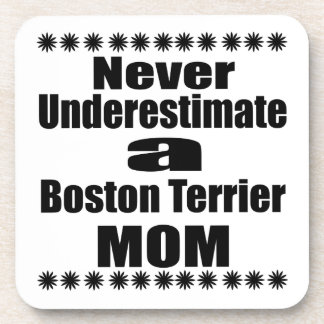 Never Underestimate Boston Terrier Mom Drink Coaster