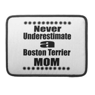Never Underestimate Boston Terrier Mom Sleeve For MacBooks