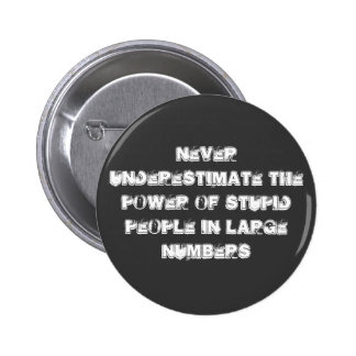 Never underestimate pinback button