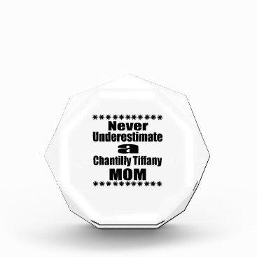 McTiffany Tiffany Aqua Never Underestimate Chantilly Tiffany Mom Acrylic Award