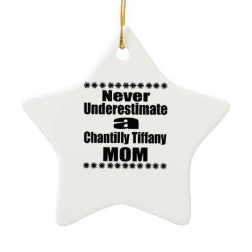 McTiffany Tiffany Aqua Never Underestimate Chantilly Tiffany Mom Ceramic Ornament