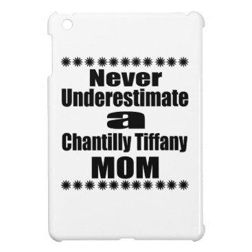 McTiffany Tiffany Aqua Never Underestimate Chantilly Tiffany Mom iPad Mini Cover