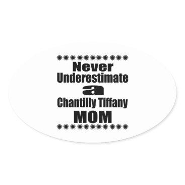 McTiffany Tiffany Aqua Never Underestimate Chantilly Tiffany Mom Oval Sticker