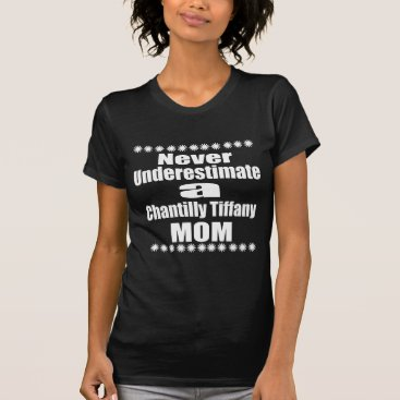 McTiffany Tiffany Aqua Never Underestimate Chantilly Tiffany Mom T-Shirt