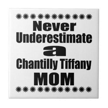 McTiffany Tiffany Aqua Never Underestimate Chantilly Tiffany Mom Tile