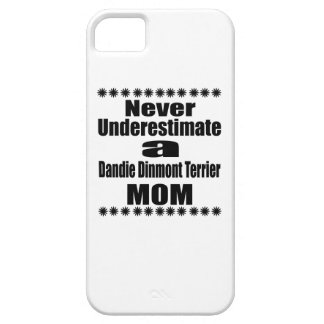 Never Underestimate Dandie Dinmont Terrier Mom iPhone SE/5/5s Case