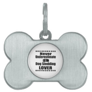 Never Underestimate Dog Sledding Lover Pet Name Tag