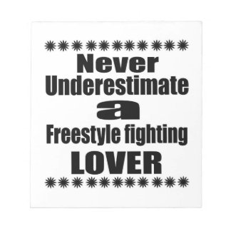 Never Underestimate Freestyle fighting Lover Notepad