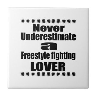 Never Underestimate Freestyle fighting Lover Tile