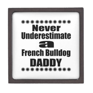 Never Underestimate French Bulldog Daddy Gift Box