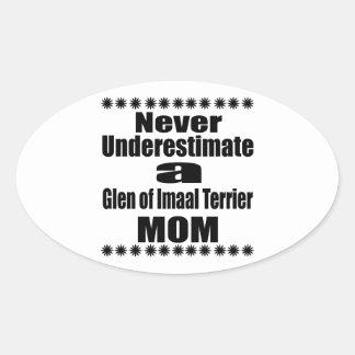 Never Underestimate Glen of Imaal Terrier  Mom Oval Sticker