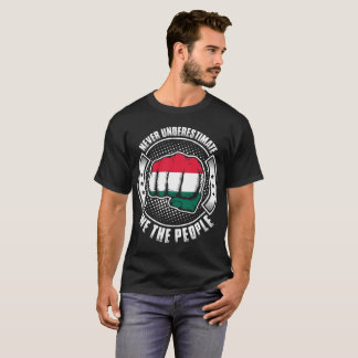Never Underestimate Hungarian We The People T-Shirt