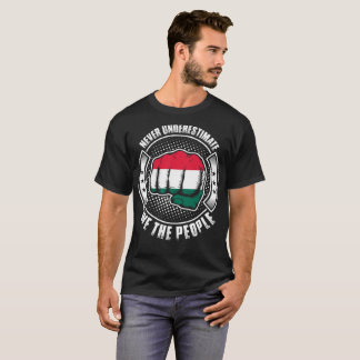 Never Underestimate Hungarian We The People Tshirt