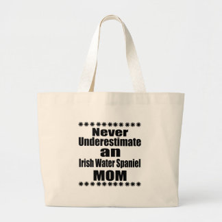Never Underestimate Irish Water Spaniel Mom Large Tote Bag