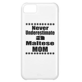 Never Underestimate Maltese Mom iPhone 5C Cover