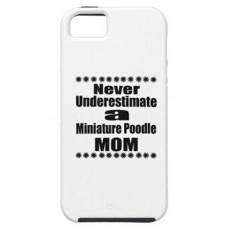 Never Underestimate Miniature Poodle Mom iPhone SE/5/5s Case