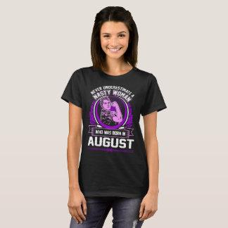 Never Underestimate Nasty Woman Born August Tshirt
