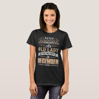 Never Underestimate Old Lady Born December Tshirt