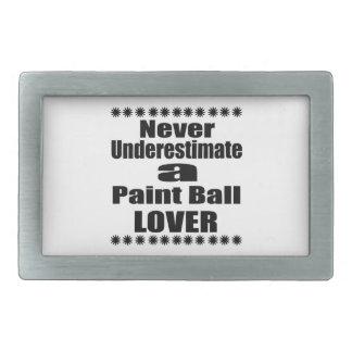 Never Underestimate Paint Ball Lover Belt Buckle