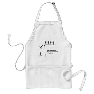 Never underestimate power of stupid people groups apron