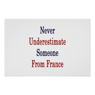 Never Underestimate Someone From France Poster