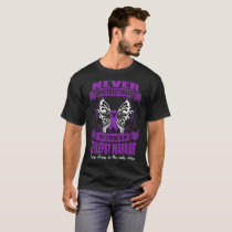 Never Underestimate Strength Of Epilepsy Warrior T-Shirt
